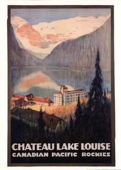 Canadian Pacific Travel Poster: Chateau Lake Louise near Banff, Alberta (1890)