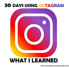 Finally, I created my own Instagram account. And for 30 days using Instagram, this is what I learned about Instagram. Lesson learned!
