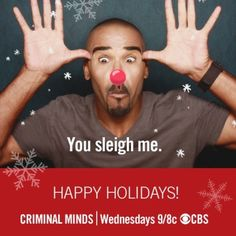My Rudolph impersonation. Happy Holidays from Criminal Minds.