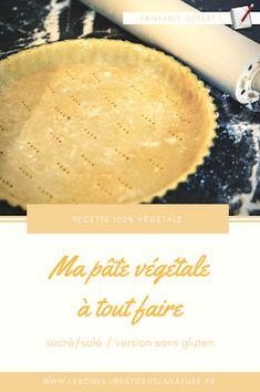 lebonheurestdanslanature: Ma recette de pâte vegan à tout faire (sucré / salé)