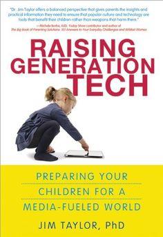 Raising Generation Tech: Preparing Your Children For A Media-Fueled World on www.amightygirl.com