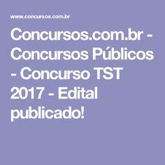 Concursos.com.br - Concursos Públicos - Concurso TST 2017 - Edital publicado!