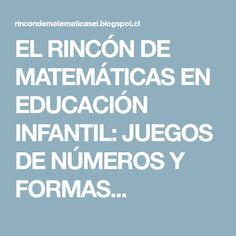 EL RINCÓN DE MATEMÁTICAS EN EDUCACIÓN INFANTIL: JUEGOS DE NÚMEROS Y FORMAS...