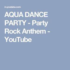 AQUA DANCE PARTY - Party Rock Anthem - YouTube
