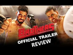 Brothers - Official Trailer Talk | Akshay Kumar, Sidharth Malhotra | New Bollywood Movies News 2015 - (More info on: http://LIFEWAYSVILLAGE.COM/movie/brothers-official-trailer-talk-akshay-kumar-sidharth-malhotra-new-bollywood-movies-news-2015/)