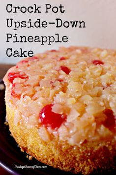 Crock Pot Upside – Down Pineapple Cake Recipe       1 yellow cake mix ( including everything to make the cake mix – eggs, oil, etc)      1/4 cup melted butter      1/6 cup brown sugar      15 ounces can – crushed pineapple with liquid      10 maraschino cherries – cut into pieces