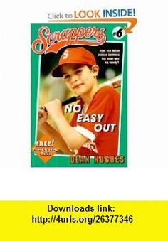 No Easy Out (Scrappers) (9780689819391) Dean Hughes , ISBN-10: 0689819390  , ISBN-13: 978-0689819391 ,  , tutorials , pdf , ebook , torrent , downloads , rapidshare , filesonic , hotfile , megaupload , fileserve