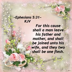 For this cause shall a man leave his father and mother, and shall be joined unto his wife, and they two shall be one flesh. ~Ephesians 5:31~KJV ✝️