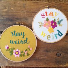 Stay Weird embroidery hoop