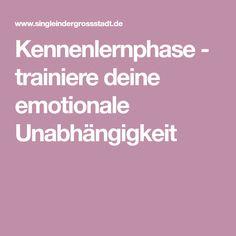 Kennenlernphase - trainiere deine emotionale Unabhängigkeit