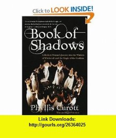 Book of Shadows (9780767900546) Phyllis Curott , ISBN-10: 0767900545  , ISBN-13: 978-0767900546 ,  , tutorials , pdf , ebook , torrent , downloads , rapidshare , filesonic , hotfile , megaupload , fileserve