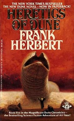 Heretics of Dune, Book 5 in Dune series, Frank Herbert Science Fiction Authors, Science Books, Pulp Fiction, Fiction Novels, Dune Book, Dune Series, Dune Frank Herbert, Classic Sci Fi Books, Book Cover Art