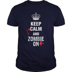 Keep Calm And Zombie On Great Gift For Any Zombie Lover