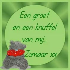 A greeting and a hug from me . Just xx Hug Pictures, Love Hug, Tatty Teddy, Good Morning Quotes, Smiley, Bff, Netherlands, Funny, Crowns