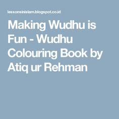 Making Wudhu is Fun - Wudhu Colouring Book by Atiq ur Rehman