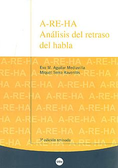 A-RE-HA, análisis del retraso del habla : protocolos para el análisis de la fonética y la fonología infantil. Eva M. Aguilar Mediavilla. Universitat de Barcelona, 2010