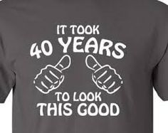 It Took 40 Years To Look This Good Mens, Womens Birthday Gift T-Shirt Tee Shirt Birthday Funny Birthday Gift, Turning 1974 40th Birthday Cakes, Funny Birthday Gifts, Birthday For Him, 40th Birthday Parties, 30th Birthday, Birthday Shirts, 40th Birthday Gifts For Women, 40th Party Ideas, 40th Bday Ideas