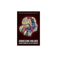 Addressing Violence Against Women on College Campuses (Paperback) (Catherine Kaukinen & Michelle Miller