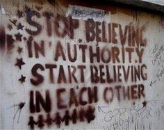 "Anarchy: ""Stop believing in authority, start believing in each other. Be Wolf, The Get Down, Young Avengers, We Are The World, Decir No, Believe, Wisdom, Fiction, Peace"