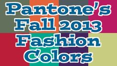 Pantone's Fall 2013 Fashion Colors and What They Mean for Your Brand