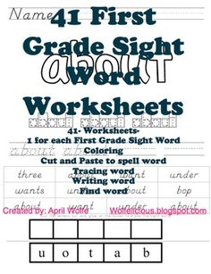 41 First Grade Dolch Sight Word Worksheets-1 for each word. Coloring. Cut and Paste to spell word. Trace word. Write word. Find word...
