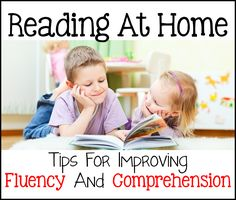Reading At Home: Tips for parents and teachers.  Strategies to improve reading fluency and comprehension. What to do before, during, and after the reading process. How to integrate reading in our daily routines. How to choose appropriate books. This article is PACKED with information for home reading!