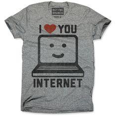 I Love Internet Tee Unisex Gray by Buy Me Brunch | Fab.com