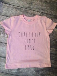 Curly Hair Don't Care Tshirt, Little Girl, Toddler Girl Fashion by Twelve20Designs on Etsy https://www.etsy.com/listing/226871726/curly-hair-dont-care-tshirt-little-girl
