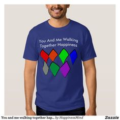 You and me walking together happiness tshirt
