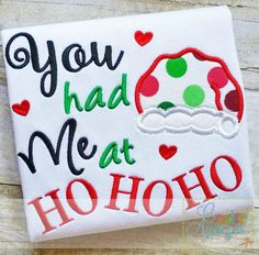 you had me at ho ho ho embroidery $ REPIN THIS then click here: www.creativeappliques.com
