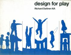 Design for Play, Richard Dattner, 1969 | do kupienia na Playscapes