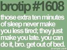 Easier said than done. From www.brotips.com