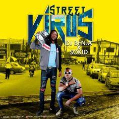 [Music] DJ Benja x Sokid  Street Virus