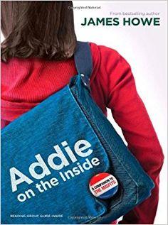 Addie on the Inside - anul 2012 Categoria Cărți intermediare - Ficțiune Autor și ilustrator: James Howe