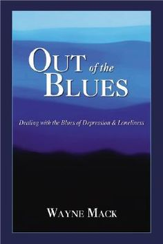 Book 36 - Out of the Blues: Dealing with the Blues of Depression and Loneliness by Wayne A. Mack #emptyshelf