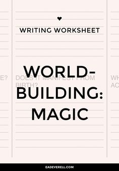 A simple worldbuilding worksheet to help you create a magic system for your story world - worldbuilding questions for the people, the mechanics & the world.