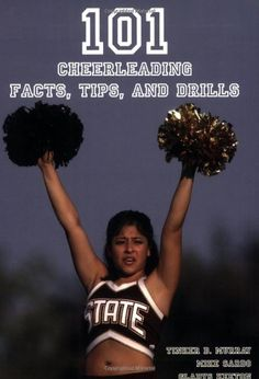 101 Cheerleading Facts, Tips, and Drills by Tinker D. Murray. $19.95. Publisher: Coaches Choice; DVD Video edition (February 15, 2007). Publication: February 15, 2007