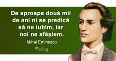 20 citate de Mihai Eminescu. Se aplică cu mare succes și la 165 de ani de la nașterea sa! Life Goes On, Drawing For Kids, True Words, Good To Know, Favorite Quotes, Qoutes, Love Quotes, Poems, Spirituality