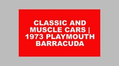 classic and muscle cars   1973 Plymouth Barracuda