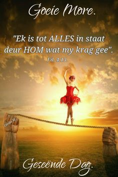 Lekker Dag, Goeie Nag, Goeie More, Afrikaans Quotes, Mornings, Good Morning, Jay, Garden, Movie Posters