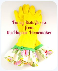 Jane of all Trades: Fancy Dish Gloves from the Happier Homemaker