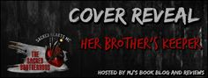 🔥🔥COVER REVEAL🔥🔥       Title: Her Brother's Keeper   Series: The Sacred Brotherhood #2   Author:  A.J. Downey   Genre: MC Romance ...
