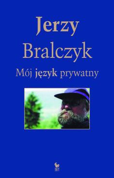 """""""Mój język prywatny"""" Jerzy Bralczyk Cover by Andrzej Barecki Published by Wydawnictwo Iskry 2015"""