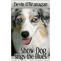 Show Dog Sings the Blues (Kindle Edition)  http://www.picter.org/?p=B00550W0K8