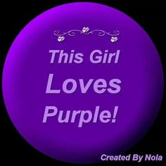 This Girl Loves Purple!