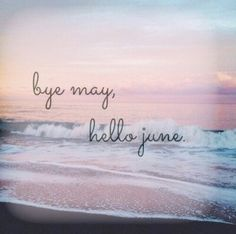 Bye May, hello june June Pictures, Happy June, Hello June, Wishes Images, Image Hd, The Wiz, Photo Wallpaper, May, Vacation