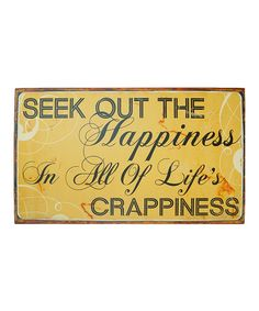 My life in a nut shell - Look at this #zulilyfind! 'Happiness' Metal Sign #zulilyfinds