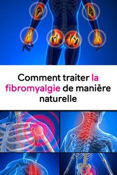 Comment traiter la fibromyalgie de manière naturelle Muscles, Body, Detox, Health Challenge, Natural Remedies, Health, Muscle