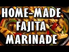 Home Made Fajita Marinade for Chicken, Shrimp, Steak, and Veggies - YouTube
