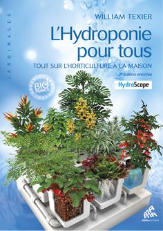 Richement illustrée, cette bible du jardinage hydroponique va décupler vos récoltes au-delà de ce que vous pensiez possible. De William Texier